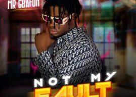 DOWNLOAD MP3: Mr Gbafun — Not My Fault